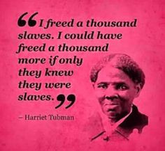 ... quotes civil rights quotes harriet tubman quotes slavery quotes