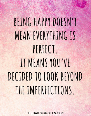 ... happy-look-beyond-imperfections-life-daily-quotes-sayings-pictures.jpg