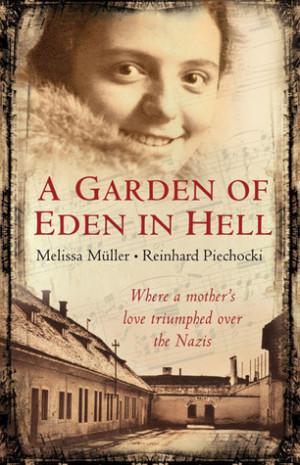 Garden of Eden in Hell: The Life of Alice Herz-Sommer
