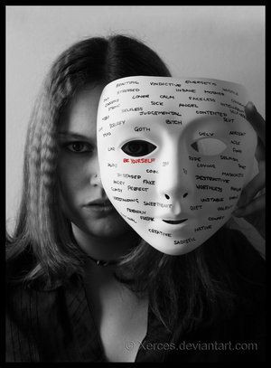 Be yourself... Remove the mask...