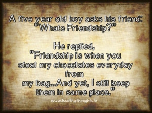 year old boy asks his friend whats friendship he replied friendship ...