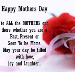 Happy Mother's Day today, tomorrow & everyday!!!
