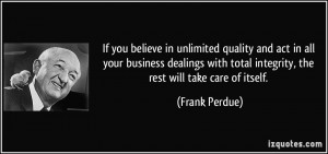 quote-if-you-believe-in-unlimited-quality-and-act-in-all-your-business ...