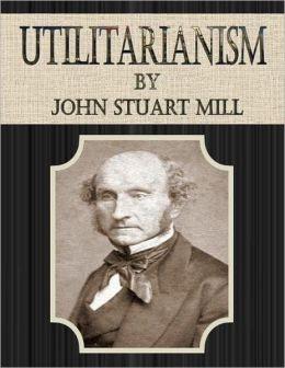 John Stuart Mill Utilitarianism