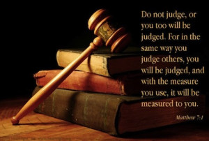 ... the bottom of this post matthew 7 7 judge not lest ye be judged