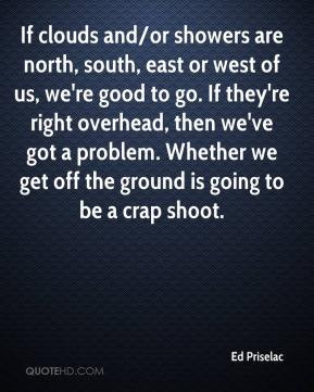 ... problem. Whether we get off the ground is going to be a crap shoot