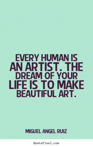 famous life quotes 6222 1 Quotes By Famous Artists