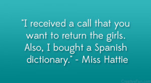"""... the girls. Also, I bought a Spanish dictionary."""" – Miss Hattie"""
