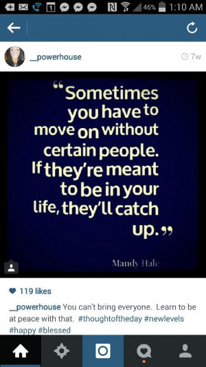 Move on, meant to be, catch up