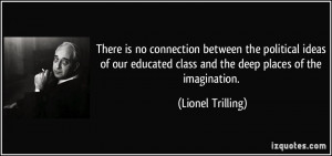 There is no connection between the political ideas of our educated ...
