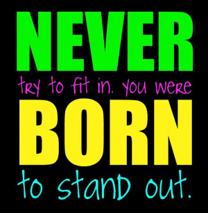 http://www.pics22.com/never-try-to-fit-in-confidence-quote/