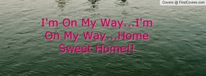 on my way...i'm on my way...home sweet home!! , Pictures