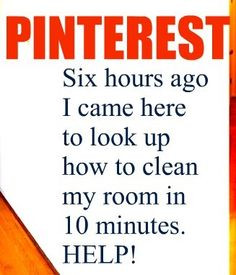 Pinterest addiction... this TRUELY happens!!! More