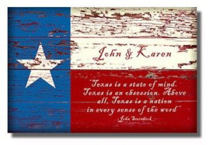 ... Texas quote. http://www.personal-prints.com/Texas-Flag--Personalized