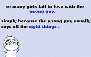 SO MANY GIRLS FALL IN LOVE WITH THE WRONG GUY!