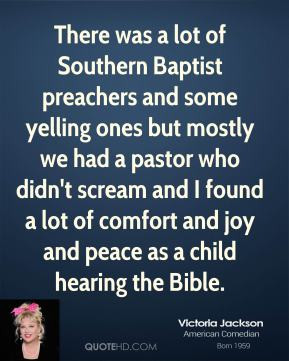 Victoria Jackson - There was a lot of Southern Baptist preachers and ...