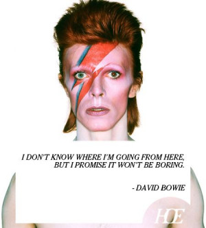 More like this: david bowie , david and quotes .