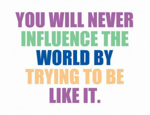 Influence Quotes And Sayings Like it picture quote 1