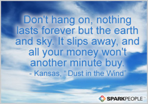 Motivational Quote - Don't hang on, nothing lasts forever but the ...
