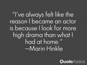 ve always felt like the reason I became an actor is because I look ...