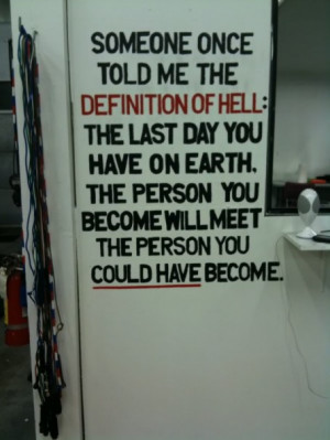 ... You Have On Earth. The Person You Become Will Meet The Person You