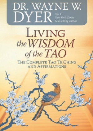 Living the Wisdom of the Tao: The Complete Tao Te Ching and ...