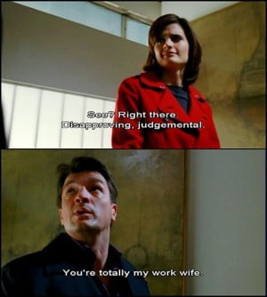 ... judgemental castle you re totally my work wife castle tv show quotes