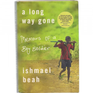 ... GONE, Memoirs of a Boy Soldier by Ishmael Beah Sierra Leone 2007 hb