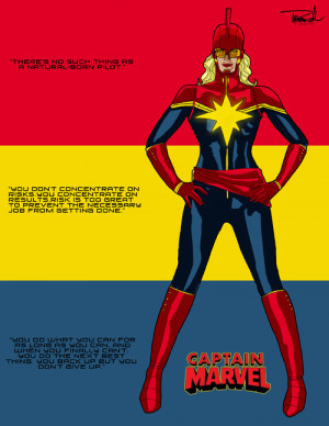 Captain Marvel art with Chuck Yeager quotes. Can't tell you how this ...