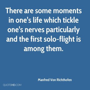 Manfred Von Richthofen - There are some moments in one's life which ...