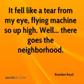 Brandon Boyd - It fell like a tear from my eye, flying machine so up ...