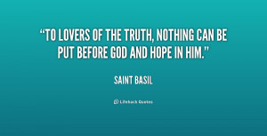 ... lovers of the truth, nothing can be put before God and hope in Him