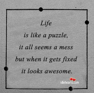 life is similar to a riddle everything appear a wreck however when it ...