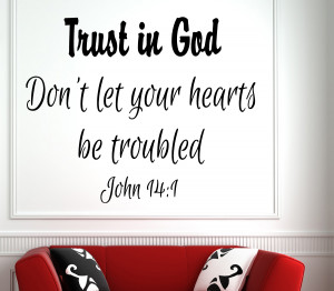 John 14:1 Trust in God... Bible Verse Wall Decal Quotes