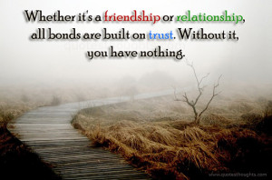 Trust Quotes-Thoughts-Relationship-Friendship-Bonds-Best Quotes