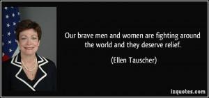 ... fighting around the world and they deserve relief. - Ellen Tauscher