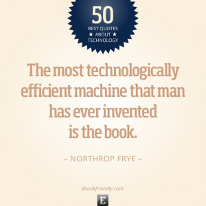 This selection of best technology quotes can let you better recognize ...
