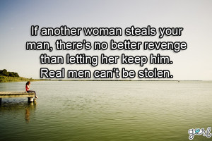 ... No Better Revenge Than Letting Her Keep Him. - Cheating Quotes