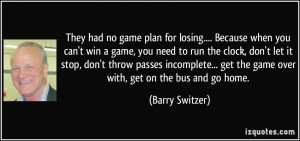 They had no game plan for losing.... Because when you can't win a game ...