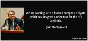 ... which has designed a urine test for the HIV antibody. - Luc Montagnier