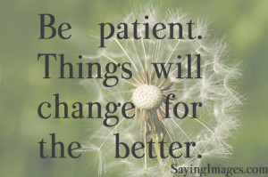 The post Thing will change for the better appeared first on Quotes ...