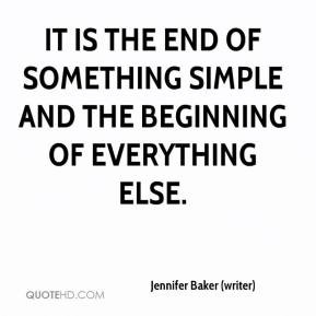 ... -baker-writer-quote-it-is-the-end-of-something-simple-and-the.jpg