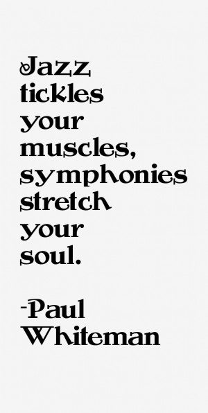 Paul Whiteman Quotes & Sayings