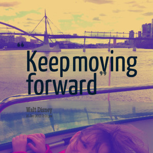 Keep Moving On Quotes Pictures