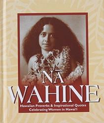 Na Wahine: Hawaiian Proverbs & Inspirational Quotes