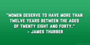 Women deserve to have more than twelve years between the ages of ...