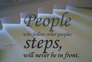 Goal Quote: People who follow other peoples steps, will... Goal-(6)