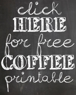 Coffee Printable Chalkboard Quotes Quotesgram