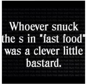 Funny quotes about fast food