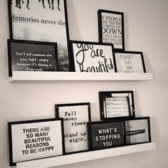 IKEA picture frame shelves and lots of framed quotes/sayings - (like ...